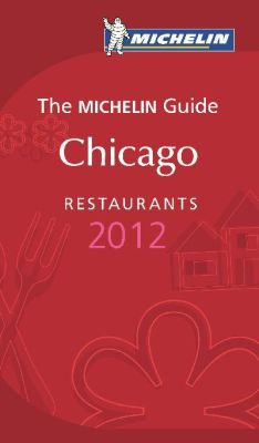 MICHELIN Guide Chicago 2012 ab sofort im Handel