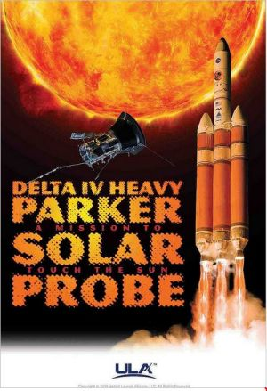 ULA Delta IV Heavy Launch of Parker Solar Probe Set for Aug. 11 on spacenews.lu