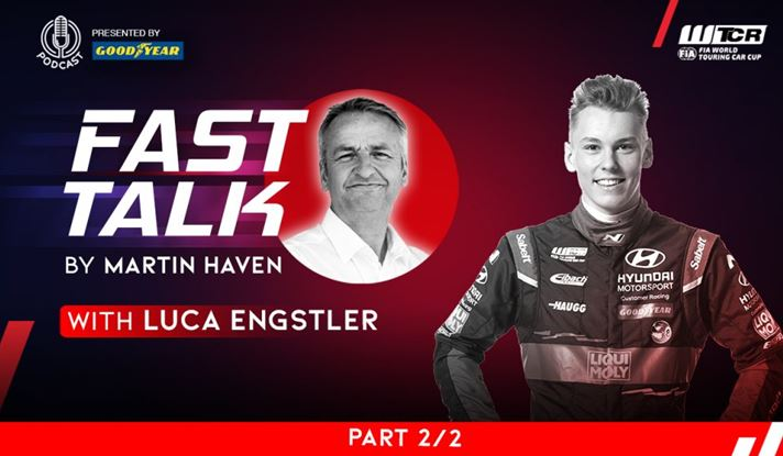 No time to stop: Part two of Luca Engstler's WTCR Fast Talk podcast presented by Goodyear now available