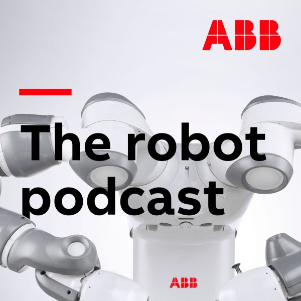 ABB launches The Robot Podcast – a new series exploring the exciting world of robotics and automation